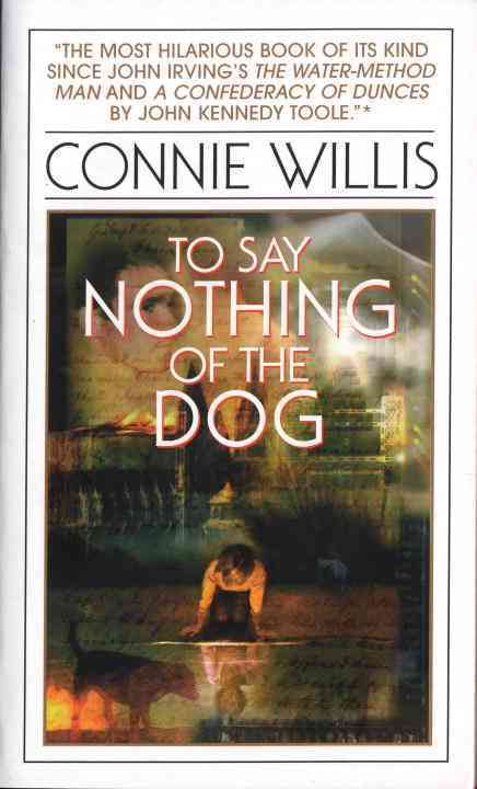 To Say Nothing of the Dog By Willis, Connie